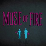 Film Review: MUSE OF FIRE