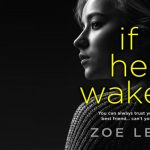 Book Review: IF HE WAKES by Zoe Lea